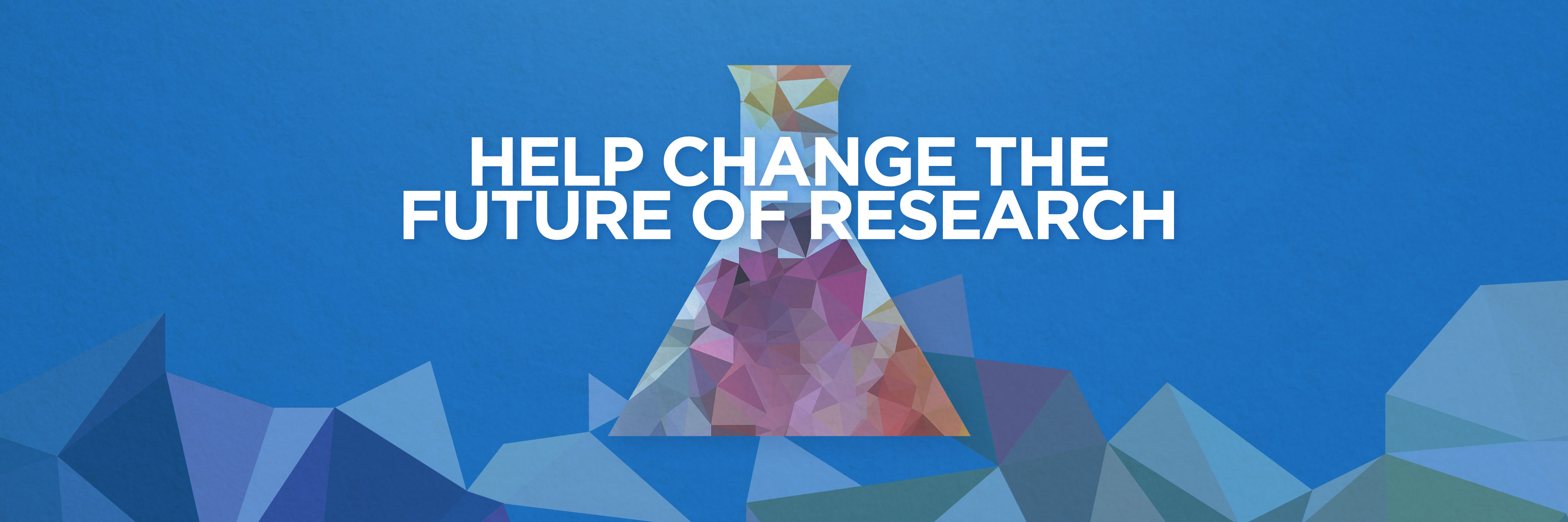 We can change the world. Help us make the next breakthrough that ensures the best health for everyone, everywhere.
